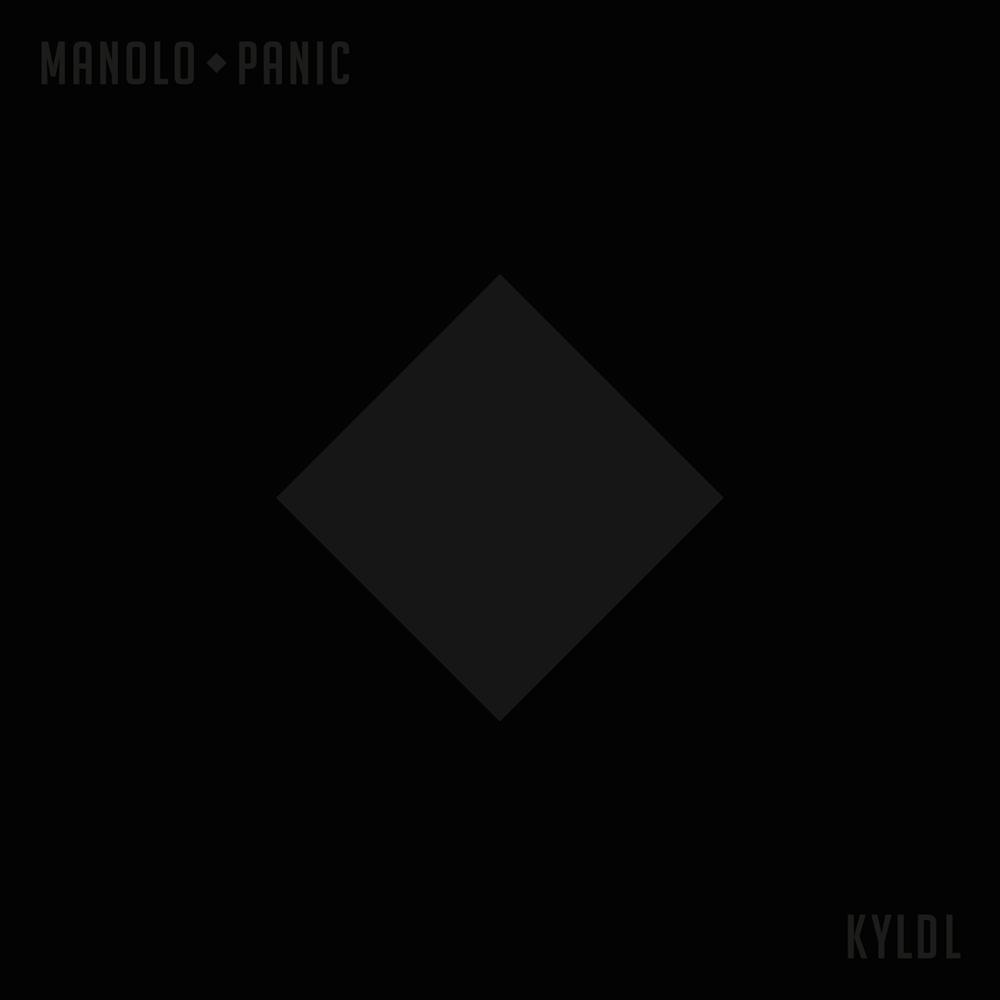 Manolo Panic, KYLDL