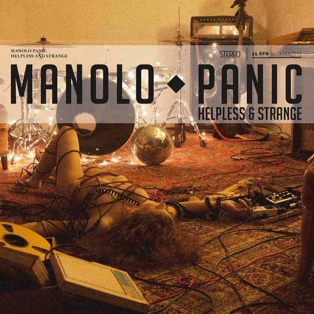 Manolo Panic, Helpless And Strange